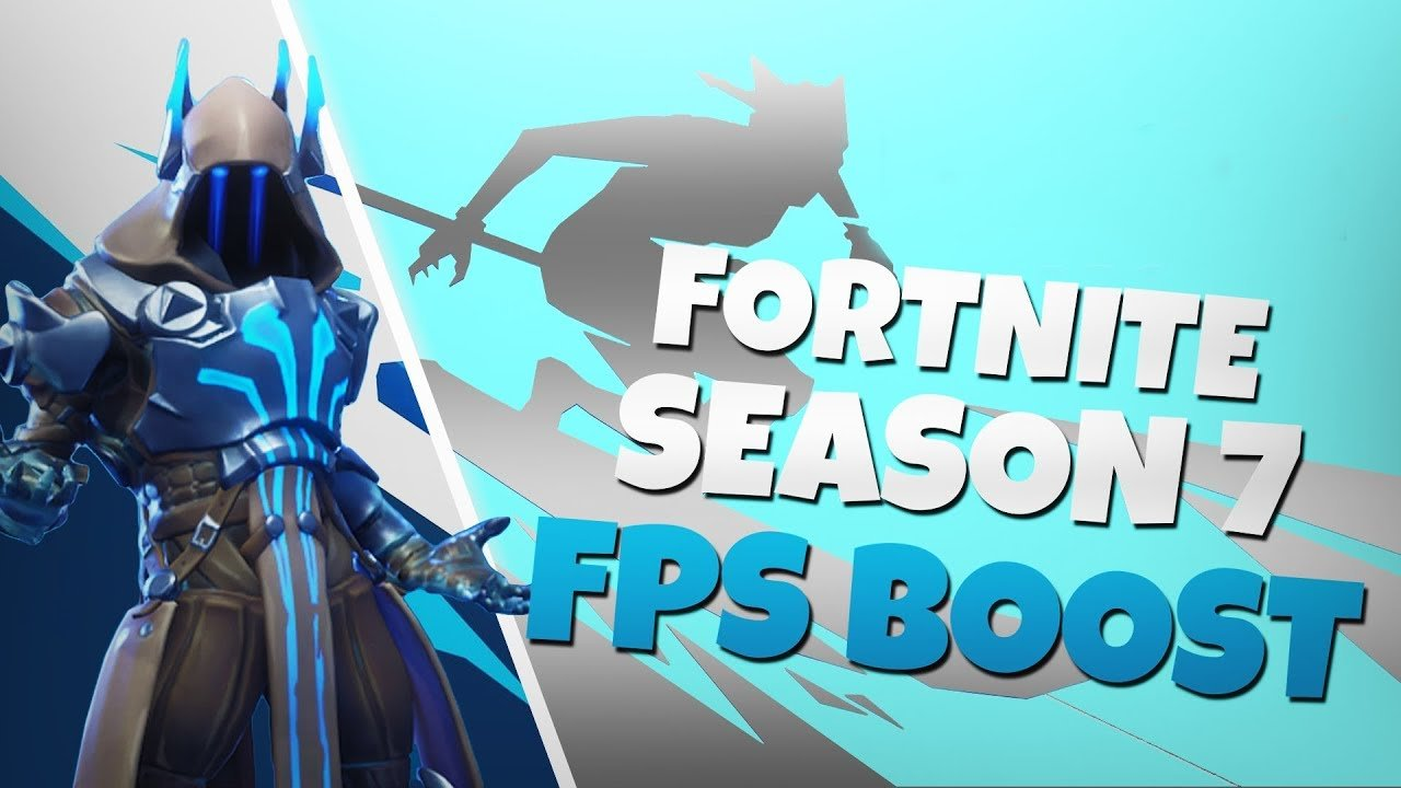 Fortnite Season 7 FPS BOOST - ULTIMATE GUIDE - Explicit